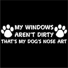 My windows aren't dirty that's my dog's nose art Window Sticker – Jake's Shop
