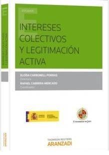 Intereses colectivos y legitimación activa.    Aranzadi, 2014