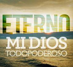 Salmos 90:2 Antes que naciesen los montes Y formases la tierra y el mundo, Desde el siglo y hasta el siglo, tú eres Dios.