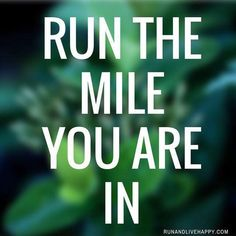 True for more than just running!