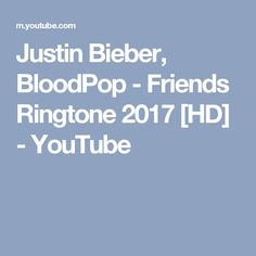 Justin Bieber, BloodPop - Friends Ringtone 2017 [HD] - YouTube Justin Bieber, Friends, Music, Youtube, Amigos, Musica, Musik, Justin Bieber Lyrics, Muziek