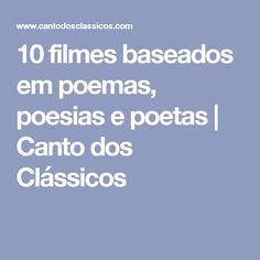10 filmes baseados em poemas, poesias e poetas   Canto dos Clássicos
