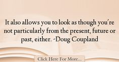 Doug Coupland Quotes About Future - 26990