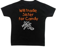Kids Halloween Shirt Will TRADE Sister Brother for CANDY Trick or Treat Siblings - Funny Sister Shirts - Ideas of Funny Sister Shirts - Kids Halloween Shirt Sister Halloween Costumes, Halloween Shirts For Boys, Toddler Girl Halloween, Halloween Vinyl, Cute Halloween, Halloween Clothes, Sister Shirts, Sibling Shirts, Funny Kids Shirts