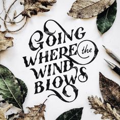 """Going where the wind blows"" by Mark van Leeuwen Graphic Design Types Of Lettering, Brush Lettering, Lettering Design, Lettering Ideas, Calligraphy Letters, Typography Letters, Caligraphy, Typographie Inspiration, Typography Quotes"