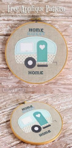 """You'll love this sweet appliqué design for a vintage camper with a cross stitched """"Home Sweet Home"""" in an embroidery hoop! Very cute and makes a great gift."""