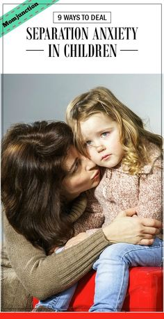 Separation Anxiety In Children: Look out for the following in your child to understand if he or she is suffering from separation anxiety