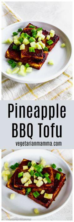 BBQ Pineapple Tofu I tofu recipes I tofu I tofu recipes healthy I BBQ recipes I vegetarian recipes II Vegetarian Mamma #tofu #vegetarian #vegetarianrecipes