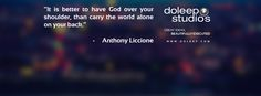 """It is better to have God over your shoulder, than carry the world alone on your back.""  #business #entrepreneur #fortune #leadership #CEO #achievement #greatideas #quote #vision #foresight #success #quality #motivation #inspiration #inspirationalquotes #domore #dubai#abudhabi #uae www.doleep.com"
