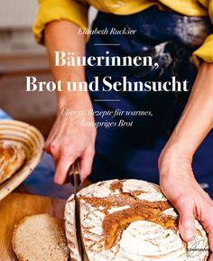 Bäuerinnen, Brot und Sehnsucht | Elisabeth Ruckser | Löwenzahn Hamburger, French Toast, Bread, Breakfast, Kobo, Apps, Products, Dough Bowl, Bread Baking