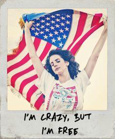 Lana Del Rey, crazy wild free