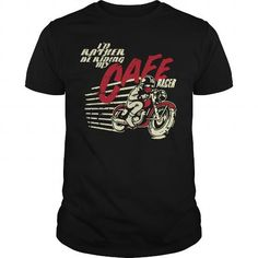 Awesome Tee Id Rather Be Riding My Cafe Racer T-Shirts