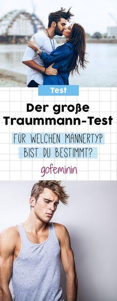 Der Traummann-Test: Für welchen Männertyp bist du bestimmt?