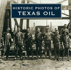Buy Historic Photos of Texas Oil by Mike Cox and Read this Book on Kobo's Free Apps. Discover Kobo's Vast Collection of Ebooks and Audiobooks Today - Over 4 Million Titles! Oilfield Trash, Oilfield Life, Eyes Of Texas, World Oil, Continental Shelf, Oil Platform, Drilling Rig, Oil Industry, Gulf Of Mexico