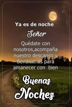Good Morning In Spanish, Good Night Blessings, Good Night Greetings, Night Messages, Happy Week, Mothers Day Quotes, Good Night Quotes, God Prayer, Spanish Quotes