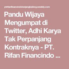 Pandu Wijaya Mengumpat di Twitter, Adhi Karya Tak Perpanjang Kontraknya - PT. Rifan Financindo Berjangka Blog