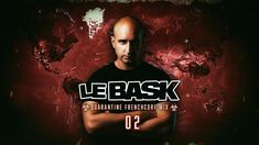 Le Bask - Quarantine Frenchcore Mix 2 Family Songs, The Chosen One, Music Publishing, Music Songs, Writer, Album, Yann Tiersen, Sign Writer, Writers