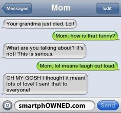 No podéeeeeeeeeeeeeeeeeeeeeeessss jajajajjajaja Terrible Texts From Mom - Likes