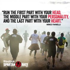 """Run the first part with you head, the middle part with your personality, and the last with your heart.""   Great advice!"