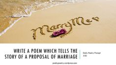 write a poem which tells the story of a proposal of marriage