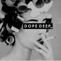 Dope & Deep Mixtape Vol. 2 by ▲ Achtabahn ▲ on SoundCloud
