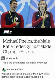 Like, I get the feminism of this. But Michael Phelps is the most decorated Olympian. Ever.