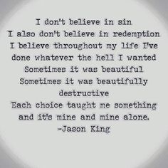Jason King, Atheism, Close To My Heart, How I Feel, Quotes To Live By, Philosophy, Knowing You, Poems, Believe