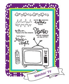 Hello, TV! Who doesn't love sitting in front of the TV with a good rental movie and some popcorn!?! This set has some really cute sentiments and a pretty cute TV. (Oh, and the remote is pretty *sweet* too!) With 8 big stamps and sentiments, this 4x6 set is ready to sit by the TV with you and have fun!