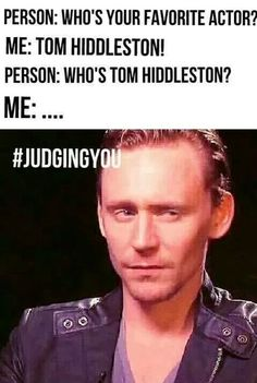 Everyone should know Hiddleston
