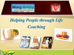 If you seek a proper guidance in order to achieve what you desire, then consult with Marg Hobby, a highly experienced life-coach based in Adelaide, conducting life coaching sessions for motivating individuals that lack confidence and will to compete.
