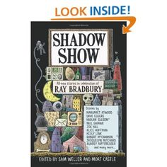 Amazon.com: Shadow Show: All-New Stories in Celebration of Ray Bradbury (9780062122681): Sam Weller, Mort Castle: Books
