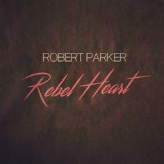 'Rebel Heart' by Robert Parker // #music #electronic #electro #synthwave #dreamwave #retrowave
