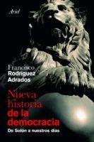 Nueva historia de la democracia : de Solón a nuestros días / Francisco Rodríguez Adrados