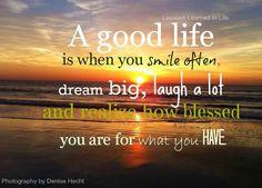 Good life quote via www.Facebook.com/LessonsLearnedInLife