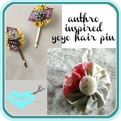 DIY Hair Accessories DIY Hair Clip DIY Yo Yo Flower: How To Yoyo Flower Hair Pin (anthropologie inspired)