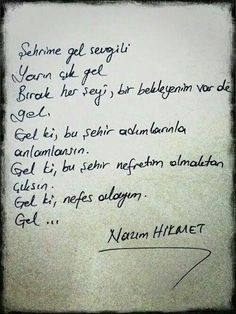 Nazım Hikmet Ran Meaningful Quotes, Inspirational Quotes, I Love You Means, My Motto, Poem Quotes, Favorite Words, Cool Words, Sentences, Quotations