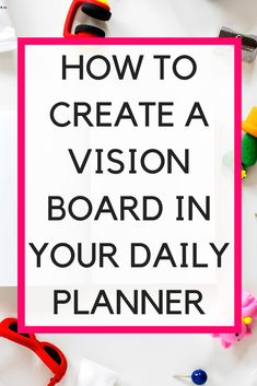 How to create a vision board in your daily planner. Use a two-page spread to set your goals and get the life you dream of. VivaMK The New Name in Home & Online Shopping To Do Planner, Planner Tips, Passion Planner, Planner Pages, Life Planner, Happy Planner, 2015 Planner, Planner Board, Planner Journal