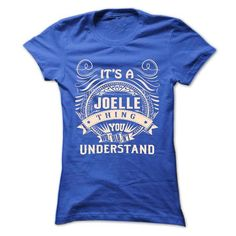 JOELLE .Its a JOELLE Thing You Wouldnt Understand - T S - #womens tee #green sweater. SATISFACTION GUARANTEED => https://www.sunfrog.com/Names/JOELLE-Its-a-JOELLE-Thing-You-Wouldnt-Understand--T-Shirt-Hoodie-Hoodies-YearName-Birthday-43514944-Ladies.html?68278