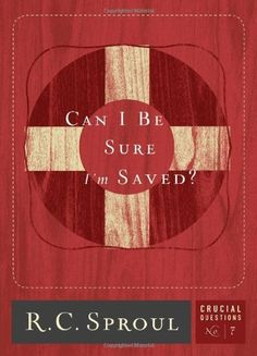 Can I Be Sure I'm Saved? (Crucial Questions Series Book 7) - Kindle edition by R. C. Sproul. Religion & Spirituality Kindle eBooks @ Amazon.com.