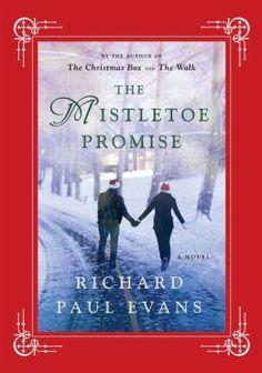 The Mistletoe Promise by Richard Paul Evans - a heart warming Christmas tale.  A story of abiding love, faith and trust.