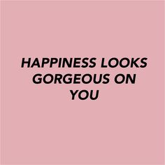 The words - quote - happiness - gorgeous - inspiration - l'Etoile Luxury Vintage Words Quotes, Me Quotes, Motivational Quotes, Inspirational Quotes, Beauty Quotes, Qoutes, Pink Quotes, Happy Girl Quotes, Happy Girls