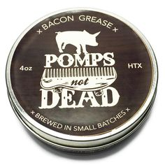 Pomps Not Dead Bacon Grease Pomade 4oz