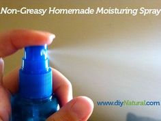 Moisturizing spray doesn't need to be greasy or expensive, you can control the ingredients and save a lot of money by making it in yourself at home.