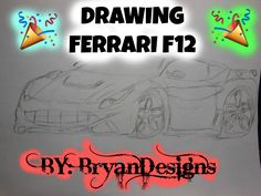 DRAWING FERRARI F12 | BRYANDESIGNS
