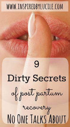 9 Dirty Secrets of Post Partum Recovery That No One Talks About