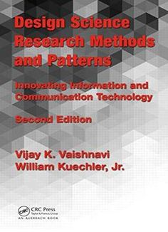 Design Science Research Methods And Patterns: Innovating Information And Communication Technology 2nd Edition