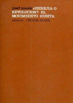 MACEK, Josef, ¿Herejía o revolución? El movimiento husita, Madrid, Ciencia Nueva, 1967. Traducción, Mercedes Poza. Portada, Alberto Corazón.