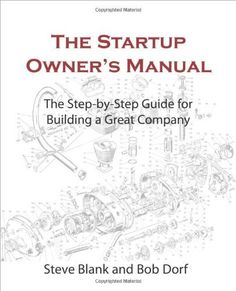 The Startup Owner's Manual: The Step-By-Step Guide for Building a Great Company von Steve Blank, http://www.amazon.de/dp/0984999302/ref=cm_sw_r_pi_dp_AMS.qb0V9DE0M
