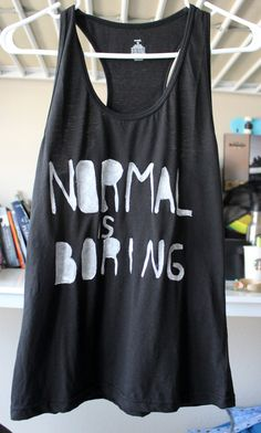 "Women's Racer back Tank Top Tumblr Inspired ""Normal Is Boring"" Hipster Font Black Glow in the dark Etsy"