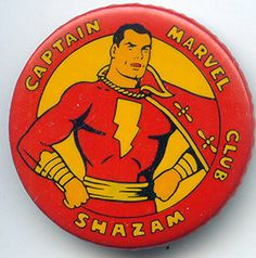 Shazam Captain Marvel Pinback Promo - Picture of List Comic Book Characters, Comic Character, Comic Books, Vintage Comics, Vintage Toys, Captain Marvel Shazam, Toy Barn, Vintage Buttons, Cartoon Art